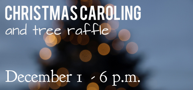 Christmas Caroling & Tree Raffle